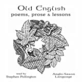 Old English, Poems Prose and Lessons