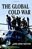 The Global Cold War, Odd Arne Westad, 052170314X