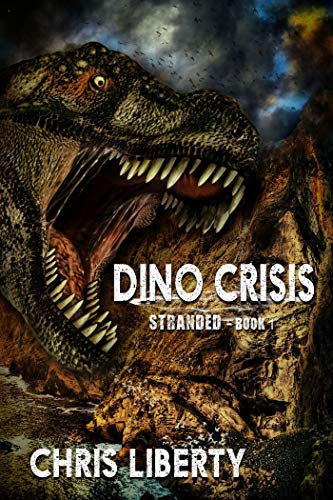 Dino Crisis - Stranded Book 1 by Chris Liberty