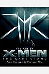 The Art of X-Men: The Last Stand: From Concept to Feature Film (Newmarket Pictorial Moviebooks) Hardcover