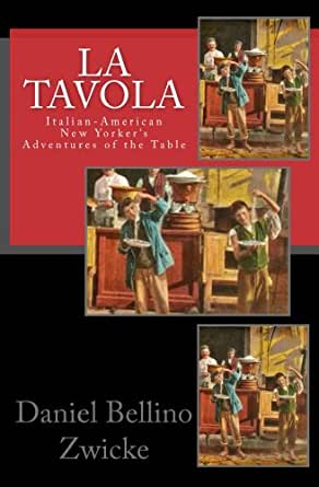 La Tavola Kindle Edition By Daniel Bellino Zwicke Cookbooks Food