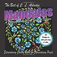 The Best of C. L. Aldridge MANDALAS: A Coloring Book of Fan Favorite Designs