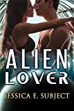 Alien Lover: SciFi Alien Erotica
