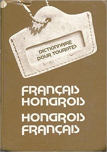 b67a1896595b62 Dictionnaire pour touristes Français-Hongrois, Hongrois-Français -  Utiszotar Magyar-Francia,