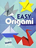: Easy Origami (Dover Origami Papercraft)over 30 simple projects