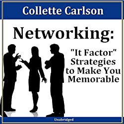 Networking: 'It Factor' Strategies to Make You Memorable