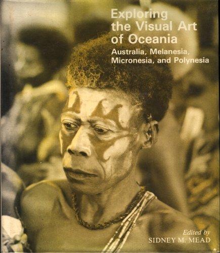 Exploring the Visual Art of Oceania: Australia, Melanesia, Micronesia, and Polynesia