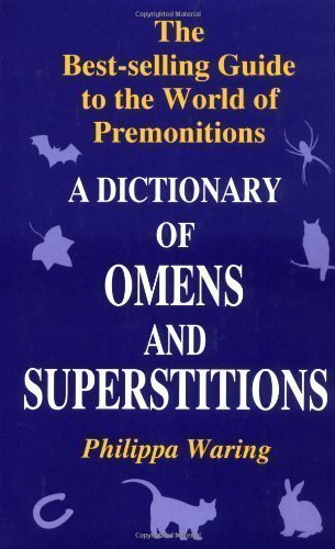 Dictionary of Omens and Superstitions New Edition published by Souvenir Press Ltd (1997)
