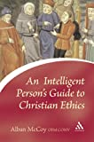 An Intelligent Person's Guide to Christian Ethics, McCoy, Alban and McCoy, 0826473598