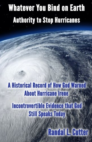 Whatever You Bind On Earth: Authority To Stop Hurricanes