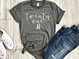 21 Shirt Twenty One Funny Birthday Shirt Womens T Shirt Casual Short Sleeve T-Shirt Top Graphic Tee