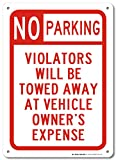 "No Parking Violators Will Be Towed Away At Vehicle's Owner Expense Sign - 14""x10"" .040 Rust Free Aluminum - Made in USA - UV Protected and Weatherproof - A82-226AL"