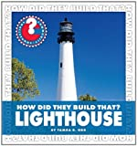 How Did They Build That? Lighthouse, Tamra B. Orr, 1610801148