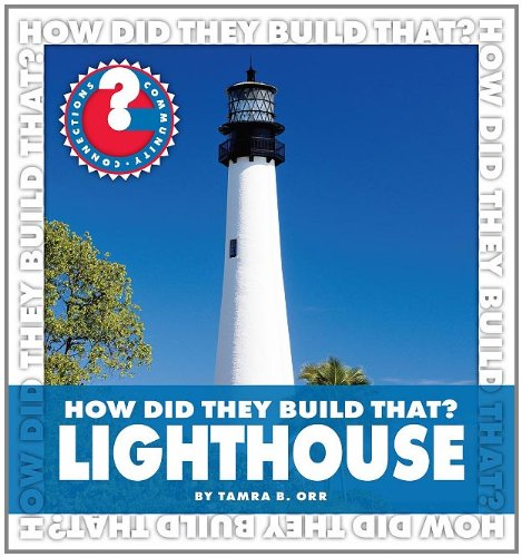 How Did They Build That?: Lighthouse (Community Connections): Orr ...