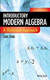 Introductory Modern Algebra: A Historical Approach, Second Edition