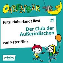 Der Club der Außerirdischen (Ohrenbär 29) Hörbuch von Peter Nink Gesprochen von: Fritzi Haberlandt