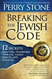 img - for Breaking the Jewish Code: Twelve Secrets that Will Transform Your Life, Family, Health, and Finances book / textbook / text book