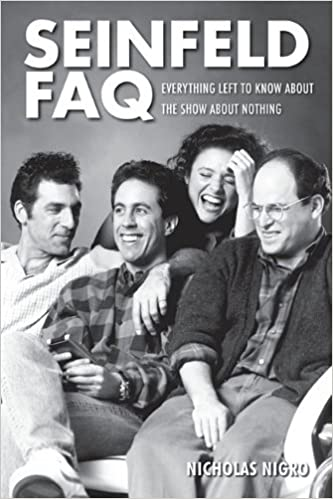 Book Seinfeld FAQ: Everything Left to Know About the Show About Nothing (FAQ Series)