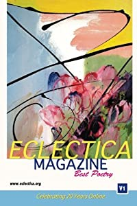 Eclectica Magazine Best Poetry: V1 Celebrating 20 Years Online