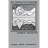 Framework of Language (Michigan Studies in the Humanities) by Roman Jakobson (1980-04-21)