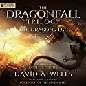 The Dragon's Egg: Dragonfall, Book 1 Audiobook by David A. Wells Narrated by Derek Perkins