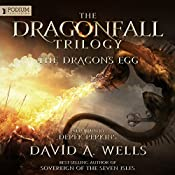 The Dragon's Egg: Dragonfall, Book 1 | David A. Wells