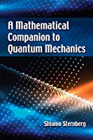A Mathematical Companion to Quantum Mechanics Front Cover