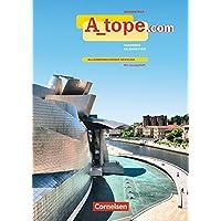 A_tope.com - Ausgabe 2010 / Arbeitsheft mit Audio-Materialien - Allgemeinbildende Schulen: Mit eingelegtem Lösungsheft