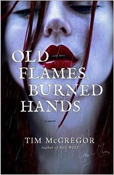 Book Old Flames, Burned Hands