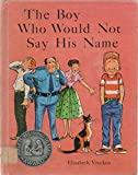 img - for The Boy Who Would Not Say His Name book / textbook / text book