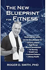 The New Blueprint For Fitness: 10 Power Habits For Transforming Your Body Kindle Edition