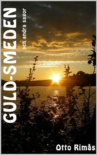English textbook download free Guld-smeden och andra sagor (Swedish Edition) B00KJC0E00 by Otto Rimas in Italian PDF DJVU FB2