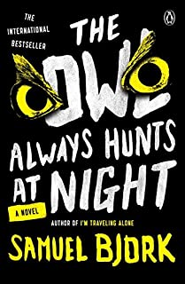 Book Cover: The Owl Always Hunts at Night: A Novel