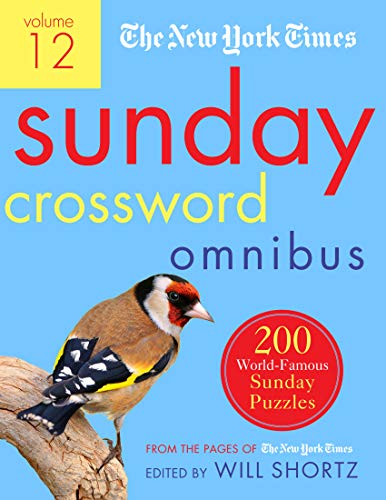 The New York Times Sunday Crossword Omnibus Volume 12: 200 World-Famous Sunday Puzzles from the Pages of The New York Times