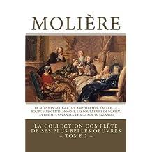 Molière: la collection complète de ses plus belles oeuvres: TOME 2 : Le Médecin malgré lui, Amphitryon, L'Avare, Le Bourgeois gentilhomme, Les Fourberies de Scapin, Les Femmes savantes, Le Malade imaginaire