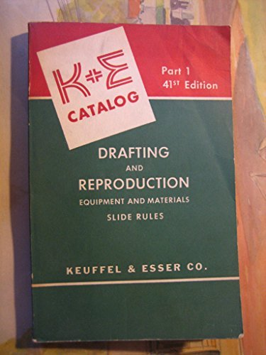 KEUFFEL & ESSER CO. K + E 41ST EDITION CATALOG PART 1 Covering Drafting and Reproduction Equipment and Materials. Slide Rules ()