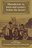 img - for Manufacture in Town and Country Before the Factory by Maxine Berg (Editor), Pat Hudson (Editor), Michael Sonenscher (Editor) (9-May-2002) Paperback book / textbook / text book