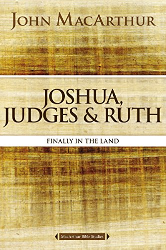 Joshua, Judges, and Ruth: Finally in the Land (MacArthur Bible - Ma Burlington Stores Mall