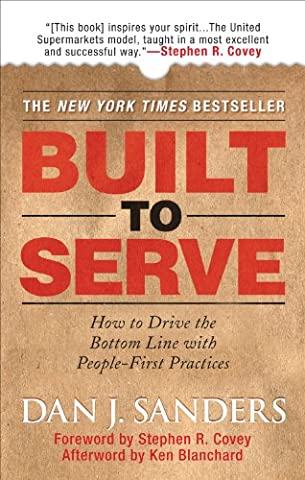 Built to Serve: How to Drive the Bottom Line with People-First Practices (Built Sander)