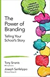 The Power of Branding: Telling Your School's Story (Corwin Connected Educators Series)