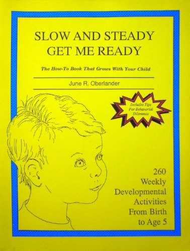Slow and Steady Get Me Ready A Parents Handbook for Children from Birth to Age 5 - 2nd Edition