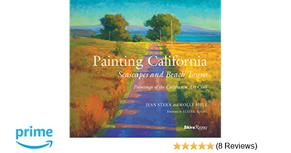 Painting california seascapes and beach towns jean stern molly siple elaine adams 9780847860593 amazon com books
