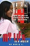 My Life Is A Movie, David L., 0978927621