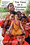 The Year of a Thousand Colors, Lena Sclove, 0578019329