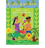 [(Kids' Garden: Forty Fun Indoor and Outdoor Activities for Growing Kids )] [Author: Whitney Cohen] [Apr-2010]