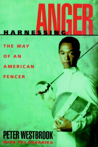 Harnessing Anger: The Way of an American Fencer.