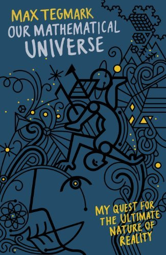 By Max Tegmark - Our Mathematical Universe: My Quest for the Ultimate Nature of Reality (12.8.2013)