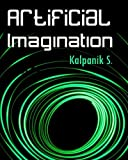 img - for Artificial Imagination: A Humorous Photo Story Of A Journey Through California, Seattle And Nashville by Kalpanik S. (2011-05-27) book / textbook / text book