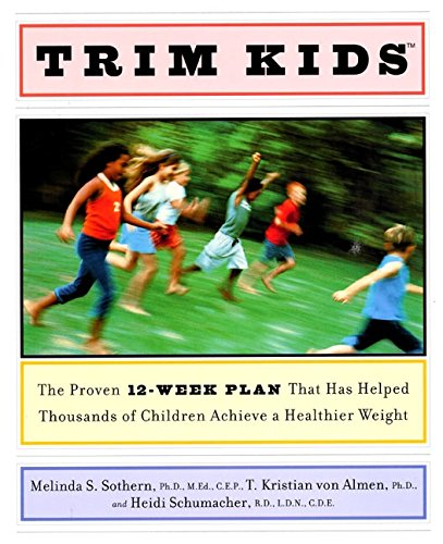 Read Online Trim Kids(TM): The Proven 12-Week Plan That Has Helped Thousands of Children Achieve a Healthier Weight pdf