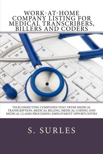 Work At Home Company Listing For Medical Transcribers  Billers And Coders  Telecommuting Companies That Offer Medical Transcription  Medical Billing       Hea Work At Home Series   Volume 1